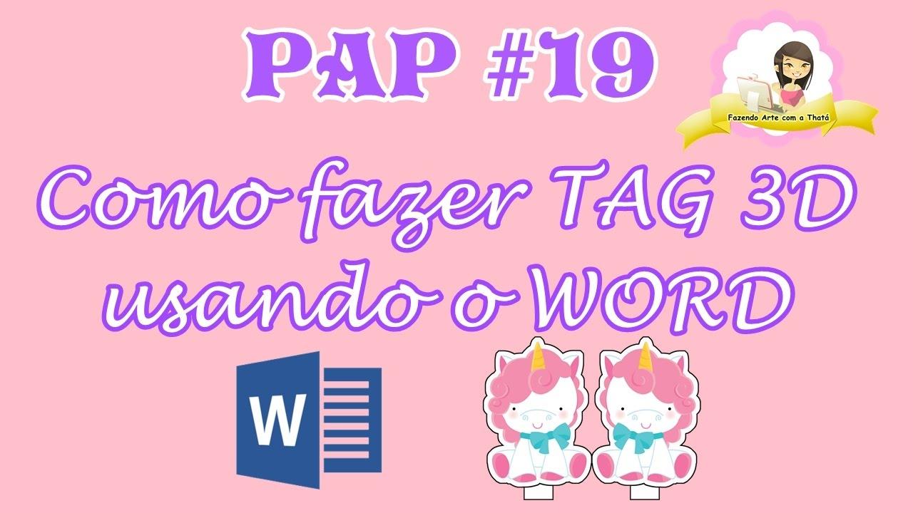 Pap 19 Como Fazer Tag 3d Usando O Word Fazendo Arte Com A