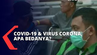 Kemenkes Jelaskan: Perbedaan Antara Covid-19 dan Virus Corona