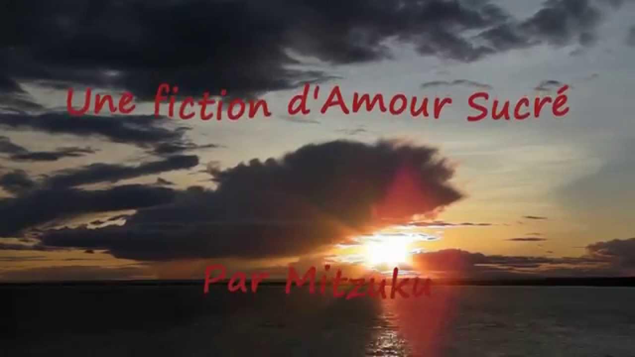 fiction amour sucr lysandre c 39 est la fin d 39 une histoire par mitzuku youtube. Black Bedroom Furniture Sets. Home Design Ideas