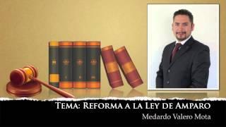 Al Derecho, Reforma a la Ley de Amparo.