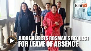 Judge rejects leave of absence request for Rosmah