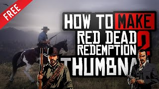Red Dead Redemption 2 Thumbnail!