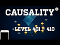 CAUSALITY LEVEL 401 TO 410! || Gameplay and Walkthrough ( Guide )