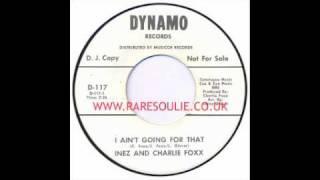 Inez And Charlie Foxx - I Ain