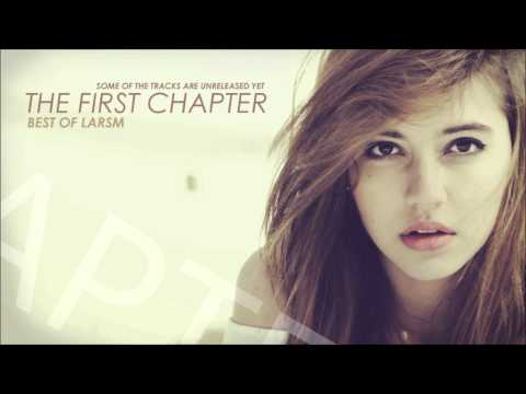 | THE FIRST CHAPTER | BEST OF LARSM | PROGRESSIVE HOUSE MIX | (NEW 2013)
