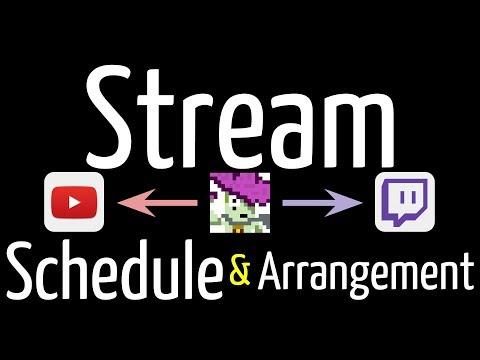 [Annoucement] Stream Schedule and Arrangement