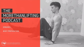 MoreThanLifting Podcast Episode 1: Body Preparation