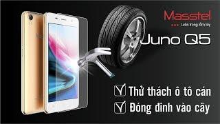 Thách thức đóng đinh & OTO cán điện thoại Masstel Juno Q5