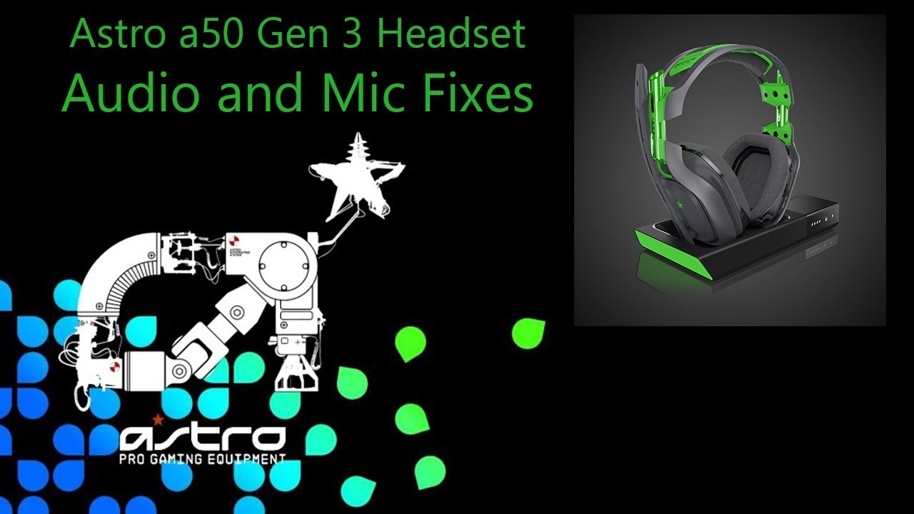 02dd9f063cd How to fix Astro a50 gen 3 Audio and Mic Problems - YouTube