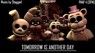 Tomorrow is Another Day - Stagged [SFM] FNAF4