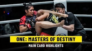 ONE: MASTERS OF DESTINY Main Card   ONE Highlights