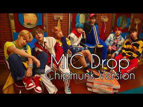 BTS - MIC Drop [Chipmunk Version]