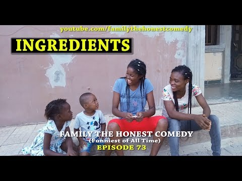 INGREDIENTS (Family The Honest Comedy) (Episode 73)