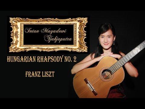 HUNGARIAN RHAPSODY No. 2 Franz Liszt - Solo Guitar- Intan Mayadewi Tjahjaputra