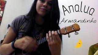 Analua - Armandinho ( Ukulele cover)