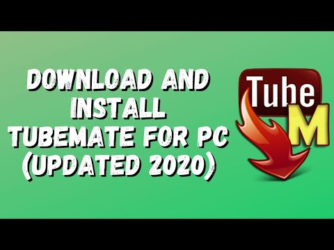 Download And Install Tubemate For PC [Updated 2018].