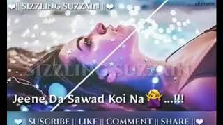 Tere Bina Yara Jeene Da Sawad Koi Na tere siva -- Awsm Song 😘.mp4