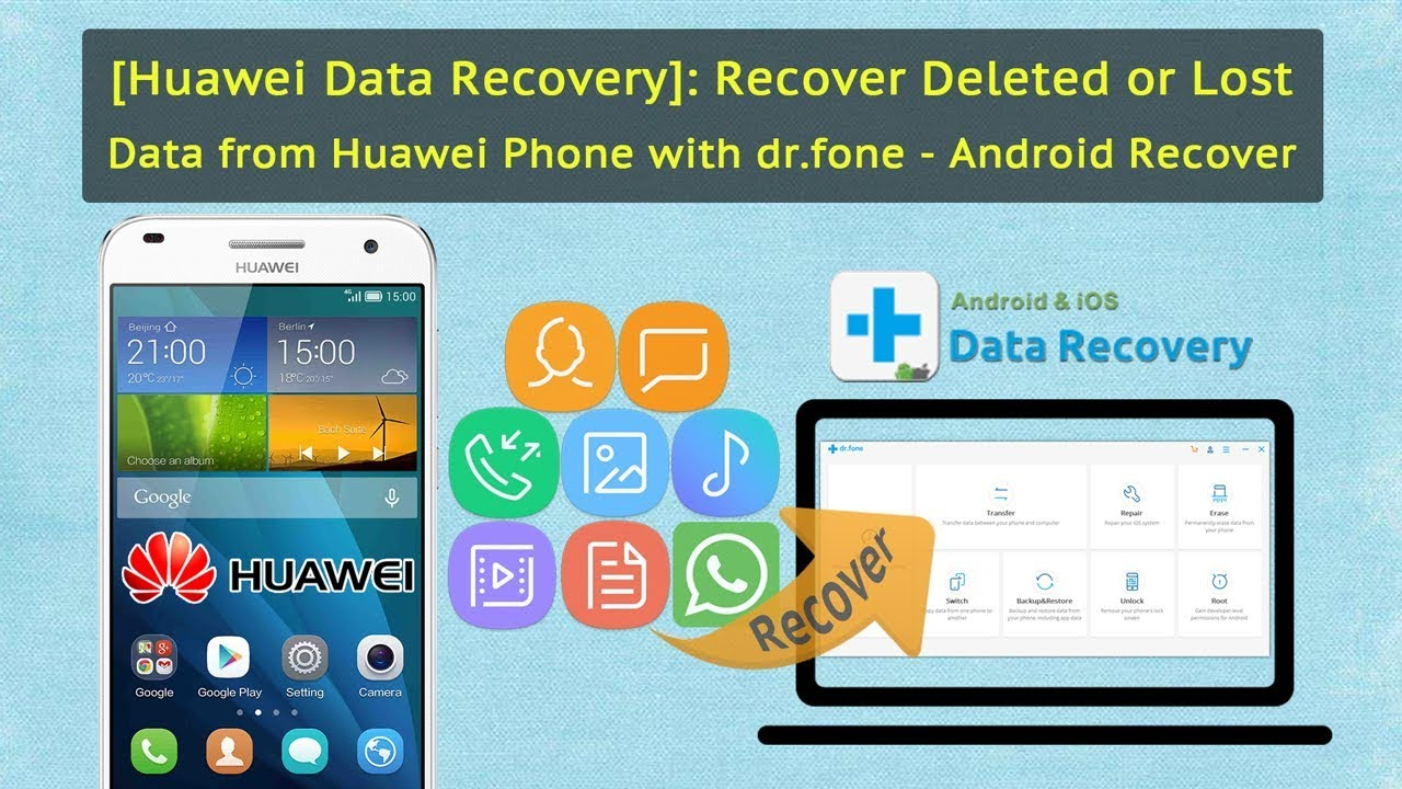 [Huawei Data Recovery]:Recover Deleted or Lost Data from Huawei Phone with  dr fone - Android Recover