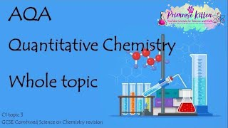 The Whole of AQA -QUANTITATIVE CHEMISTRY. GCSE Chemistry or Combined Science Revision Topic 3 for C1