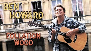 Ben Howard - Follaton Wood Acoustic Session 2010