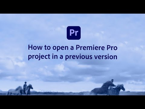 How to open a Premiere Pro project in a previous version