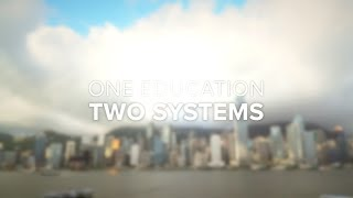 One Education Two Systems (40m