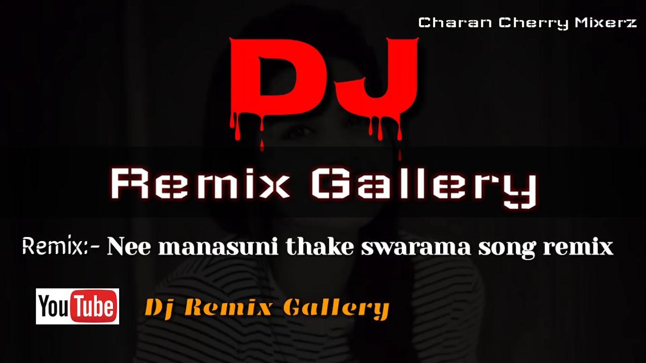 Naa Manasuni thake swarama song//Dj Remix Gallery