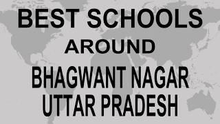 Best Schools around Bhagwant Nagar, Uttar Pradesh CBSE, Govt, Private, International | Total Padhai