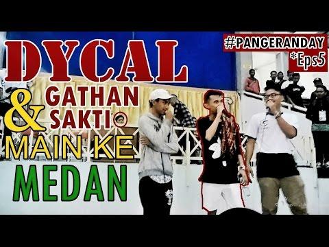 """#PANGERANDAY - """"Dycal & Gahtan Sakti"""" Main ke Medan *Eps5"""