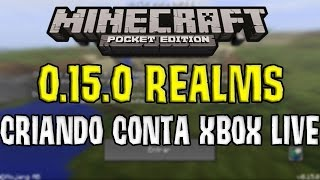 MINECRAFT POCKET EDITION 0.15.X - CRIANDO CONTA XBOX LIVE GRÁTIS PARA JOGAR REALMS (MINECRAFT PE)