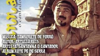 Santanna O Cantador - 04 Tamborete de Forró (Xote Pé de Serra - 2001)