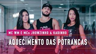 Baixar Aquecimento das Potrancas - MC WM e MCs Jhowzinho & Kadinho - Coreografia: Mete Dança
