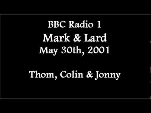 (2001/05/30) BBC Radio 1, Thom, Colin & Jonny
