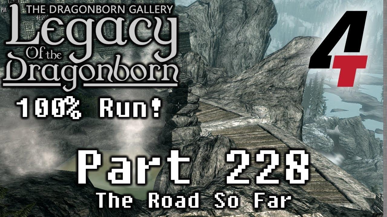 Legacy of the Dragonborn (Dragonborn Gallery) - Part 228: The Road So Far
