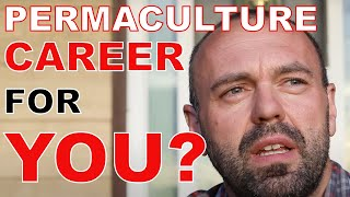 Career Opportunities in Permaculture and Sustainability?