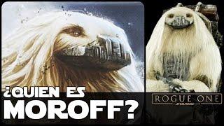 Star wars ¿Quien Es Moroff? Personajes de Rogue One
