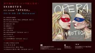 OKAMOTO'S 6th ALBUM「OPERA」AUDIO VIDEO Vol.8 〜M12.Knock Knock Knock〜M13.楽しくやれるハズさ〜