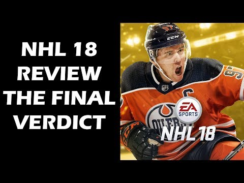 NHL 18 Review - The Final Verdict