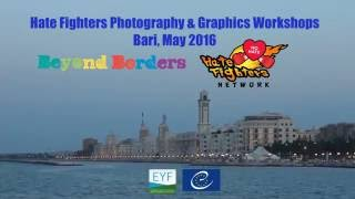 Hate Fighters Photo&Graphic Workshops - Bari, Italy, May 2016