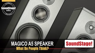 All About Magico's A5 Loudspeaker - SoundStage! Talks (June 2021)
