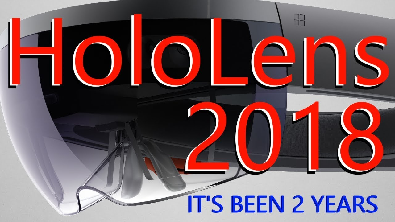 hololens 2018 it 39 s 2 years old youtube. Black Bedroom Furniture Sets. Home Design Ideas