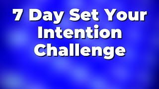 7 Day Set Your Intention Challenge | Morning I AM Affirmations for Setting Intentions