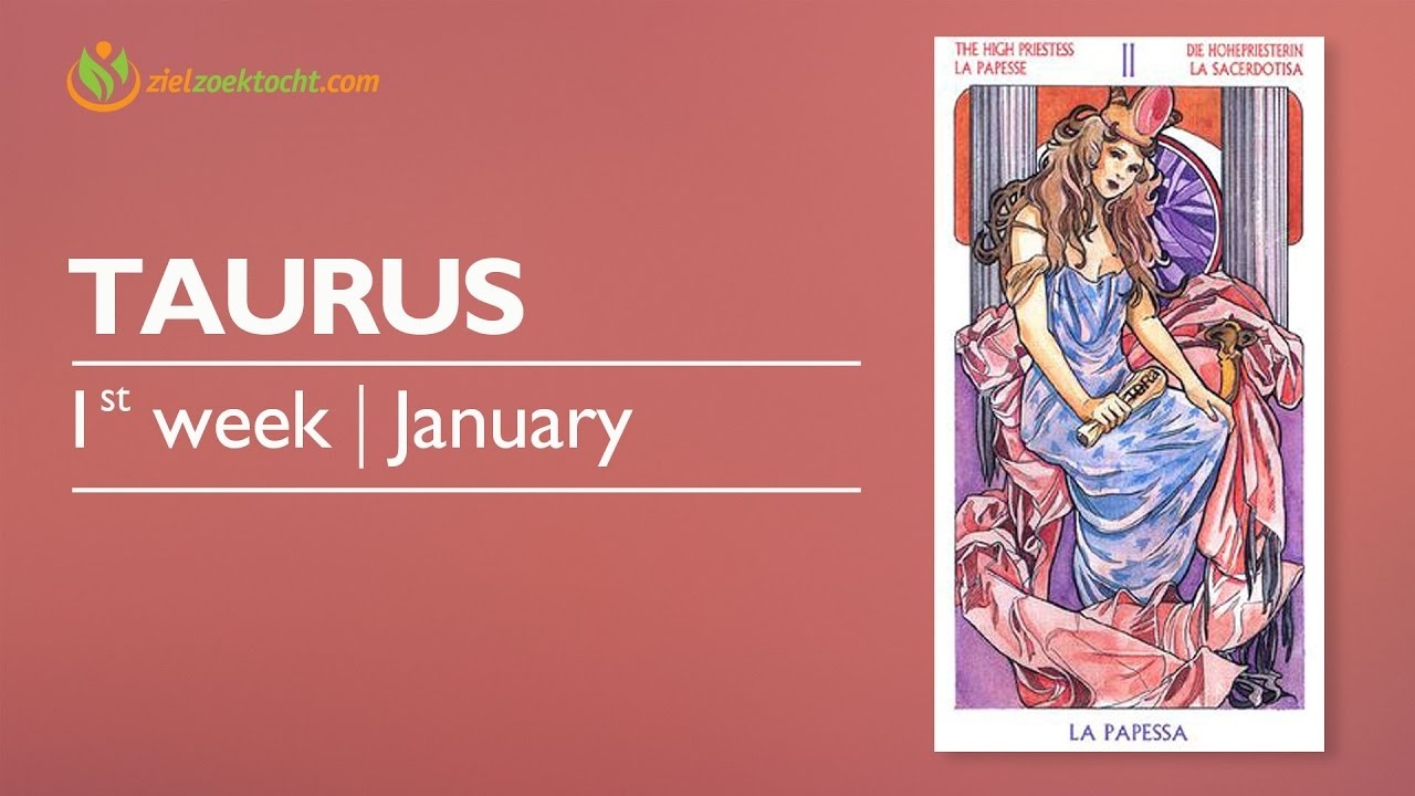 taurus weekly horoscope january 2