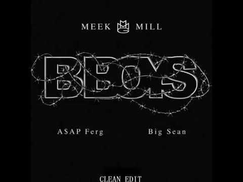 Meek Mill ft. Big Sean & A$AP Ferg - B Boy [Clean/Edited]