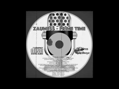 Zaumess - Prime Time (nu-disco indie dance deep house house dance music vocal house souful house)