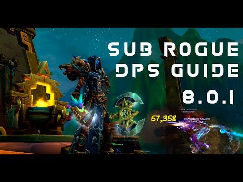 Sub rogue dps guide for Battle For Azeroth 8.0.1