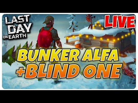 BUNKER ALFA + THE BLIND ONE | Last Day on Earth [LIVE#22]