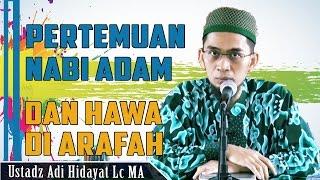 Download Video Kisah Romantis ~ Pertemuan Nabi Adam dan Hawa | Ustadz Adi Hidayat Lc MA MP3 3GP MP4