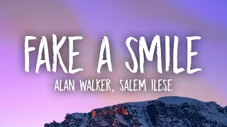 Alan Walker, salem ilese - Fake A Smile (Lyrics)