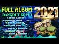 Full Album Dangdut Koplo Terbaru Dan Terpopuler 2021